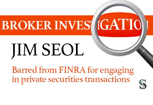 Jim Seol Barred by FINRA