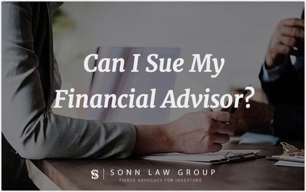 Can I Sue My Financial Advisor