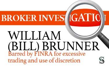 broker-william-bill-brunner-investigation