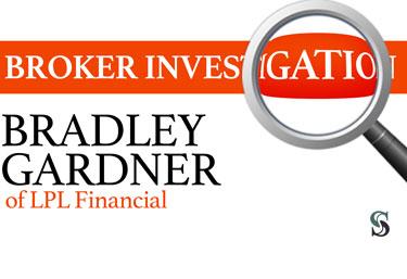 Former LPL Financial Advisor Bradley Gardner Barred by FINRA
