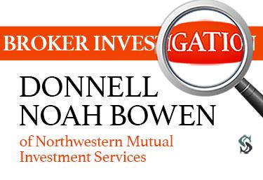 broker investigation donnell bowen