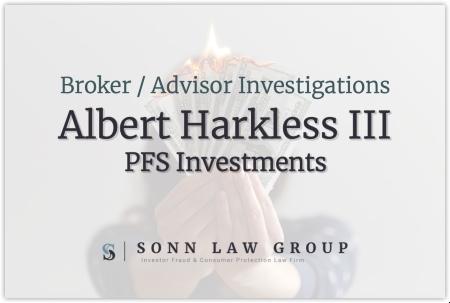 Albert Harkless III, Formerly of PFS Investments