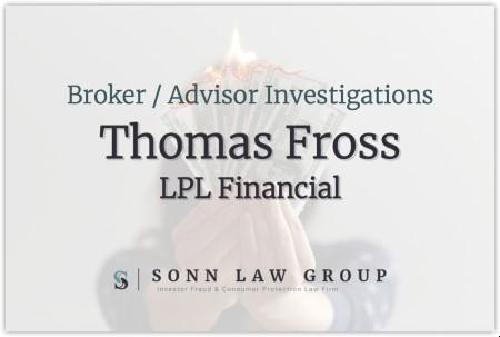 Thomas Fross of LPL Financial Facing Customer Dispute